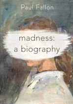 Madness: A Biography cover