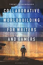 Collaborative Worldbuilding for Writers and Gamers cover