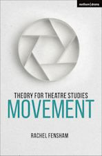 Theory for Theatre Studies: Movement cover