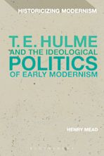 T. E. Hulme and the Ideological Politics of Early Modernism cover