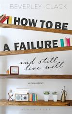 How to be a Failure and Still Live Well cover