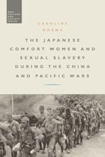 The Japanese Comfort Women and Sexual Slavery during the China and Pacific Wars cover