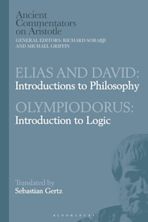 Elias and David: Introductions to Philosophy with Olympiodorus: Introduction to Logic cover