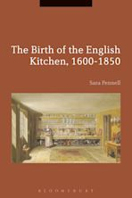 The Birth of the English Kitchen, 1600-1850 cover