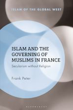 Islam and the Governing of Muslims in France cover