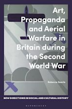 Art, Propaganda and Aerial Warfare in Britain during the Second World War cover