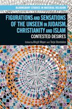 Figurations and Sensations of the Unseen in Judaism, Christianity and Islam cover