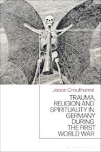 Trauma, Religion and Spirituality in Germany during the First World War cover