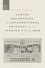 Jewish Volunteers, the International Brigades and the Spanish Civil War cover