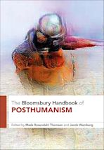 The Bloomsbury Handbook of Posthumanism cover