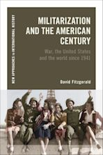Militarization and the American Century cover