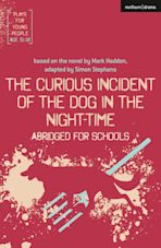 The Curious Incident of the Dog in the Night-Time: Abridged for Schools cover