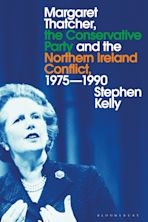 Margaret Thatcher, the Conservative Party and the Northern Ireland Conflict, 1975-1990 cover