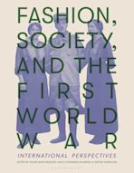 Fashion, Society, and the First World War cover