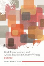 Craft Consciousness and Artistic Practice in Creative Writing cover