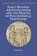 Early Modern Aristotelianism and the Making of Philosophical Disciplines cover