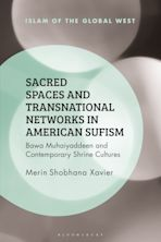 Sacred Spaces and Transnational Networks in American Sufism cover