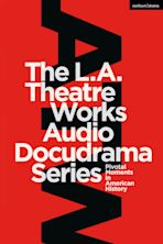 The L.A. Theatre Works Audio Docudrama Series cover