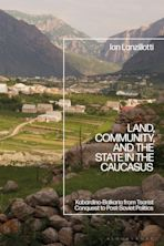 Land, Community, and the State in the Caucasus cover