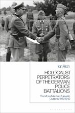 Holocaust Perpetrators of the German Police Battalions cover