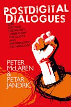 Postdigital Dialogues on Critical Pedagogy, Liberation Theology and Information Technology cover