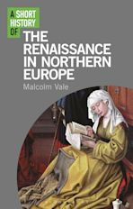 A Short History of the Renaissance in Northern Europe cover
