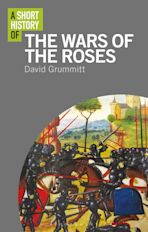 A Short History of the Wars of the Roses cover