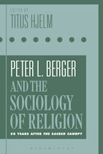 Peter L. Berger and the Sociology of Religion cover