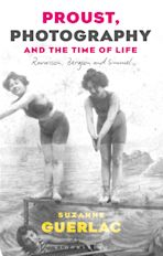 Proust, Photography, and the Time of Life cover