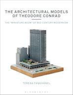 The Architectural Models of Theodore Conrad cover