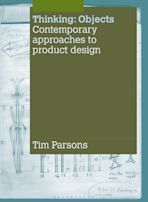 Thinking: Objects: Contemporary Approaches to Product Design cover