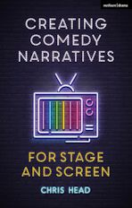 Creating Comedy Narratives for Stage and Screen cover