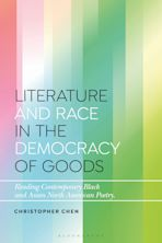 Literature and Race in the Democracy of Goods cover