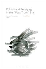 """Politics and Pedagogy in the """"Post-Truth"""" Era cover"""