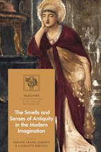 The Smells and Senses of Antiquity in the Modern Imagination cover