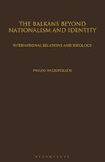 The Balkans Beyond Nationalism and Identity cover