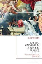 Sacral Kingship in Bourbon France cover