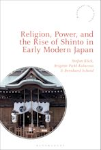 Religion, Power, and the Rise of Shinto in Early Modern Japan cover