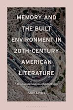 Memory and the Built Environment in 20th-Century American Literature cover