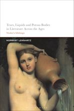 Tears, Liquids and Porous Bodies in Literature Across the Ages cover