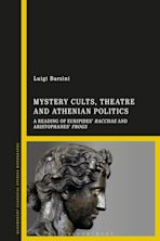 Mystery Cults, Theatre and Athenian Politics cover