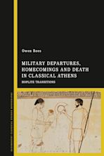 Military Departures, Homecomings and Death in Classical Athens cover