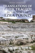 Translations of Greek Tragedy in the Work of Ezra Pound cover