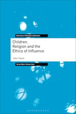 Children, Religion and the Ethics of Influence cover