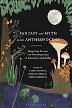 Fantasy and Myth in the Anthropocene cover