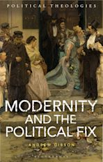 Modernity and the Political Fix cover