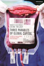 Frances Ya-Chu Cowhig's China Trilogy: Three Parables of Global Capital cover