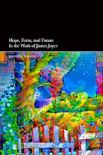 Hope, Form, and Future in the Work of James Joyce cover