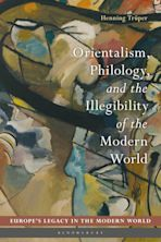 Orientalism, Philology, and the Illegibility of the Modern World cover