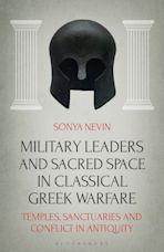 Military Leaders and Sacred Space in Classical Greek Warfare cover